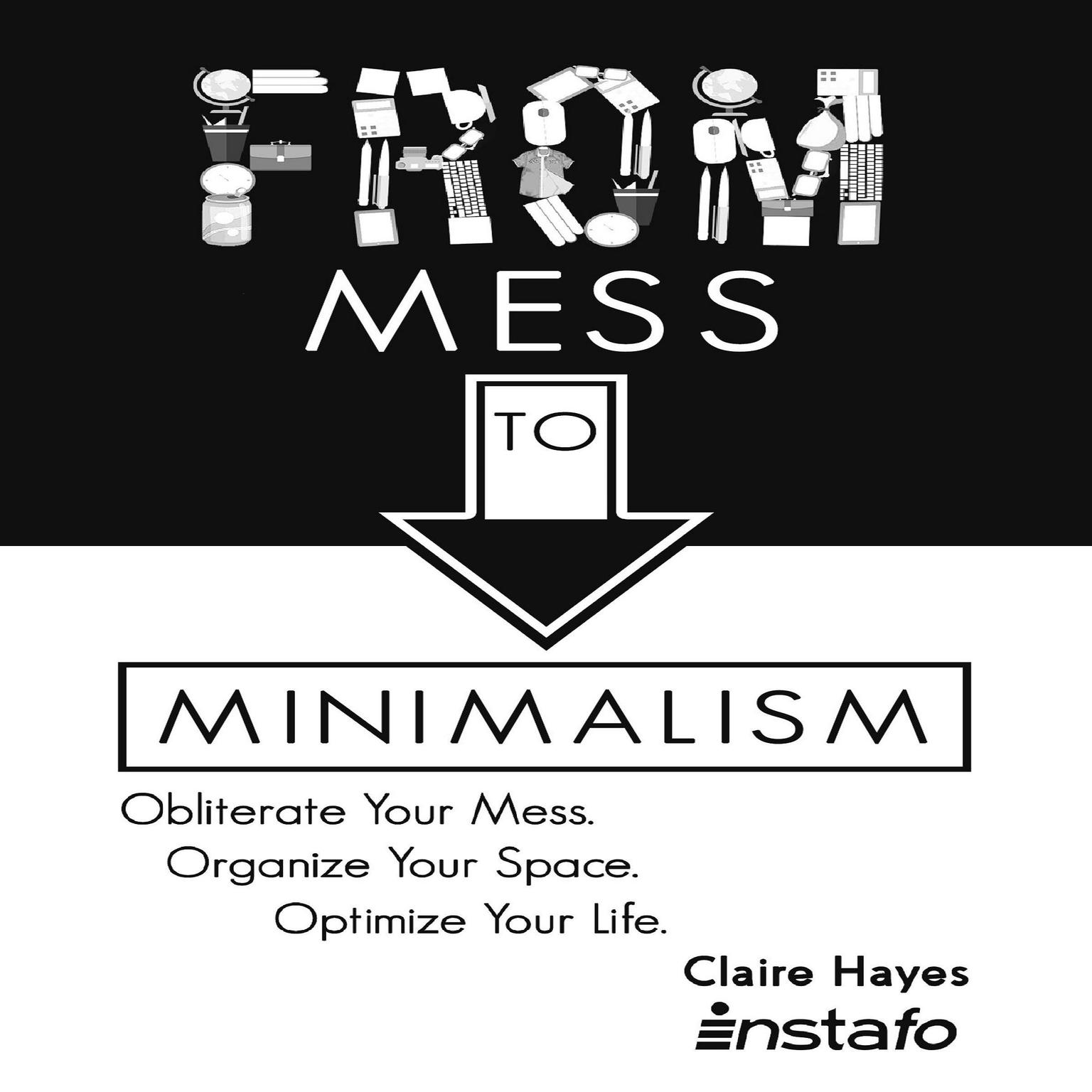 Printable From Mess to Minimalism: Obliterate Your Mess. Organize Your Space. Optimize Your Life. Audiobook Cover Art