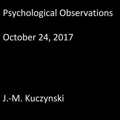 Psychological Observations : October 24, 2017 Audiobook, by J.-M. Kuczynski