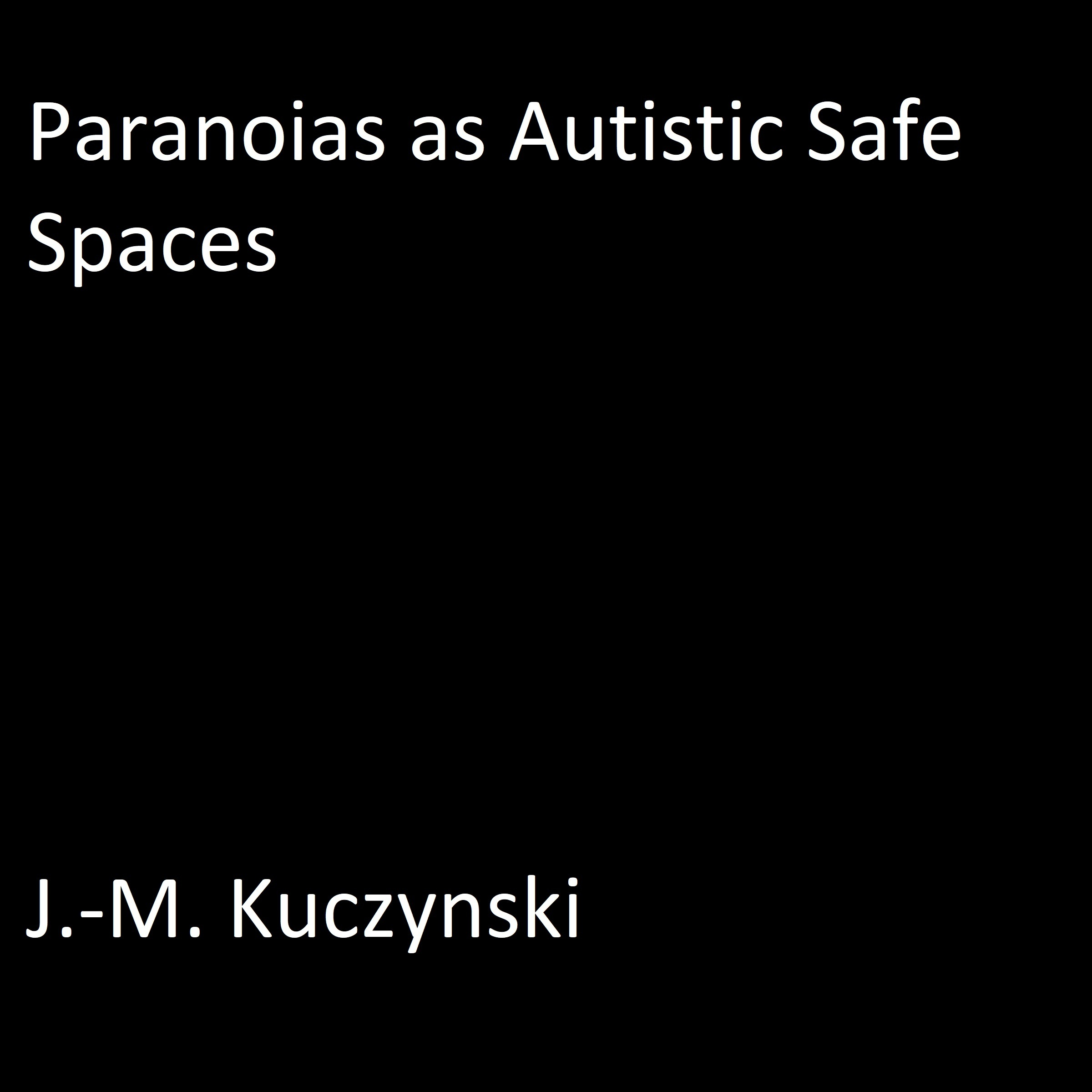 Printable Paranoias as Autistic Safe Spaces  Audiobook Cover Art