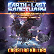 Earth - Last Sanctuary (Universe in Flames Audiobook 1) Audiobook, by Christian Kallias