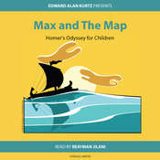 Max and the Map: Homer's Odyssey for Children Audiobook, by Edward Alan Kurtz