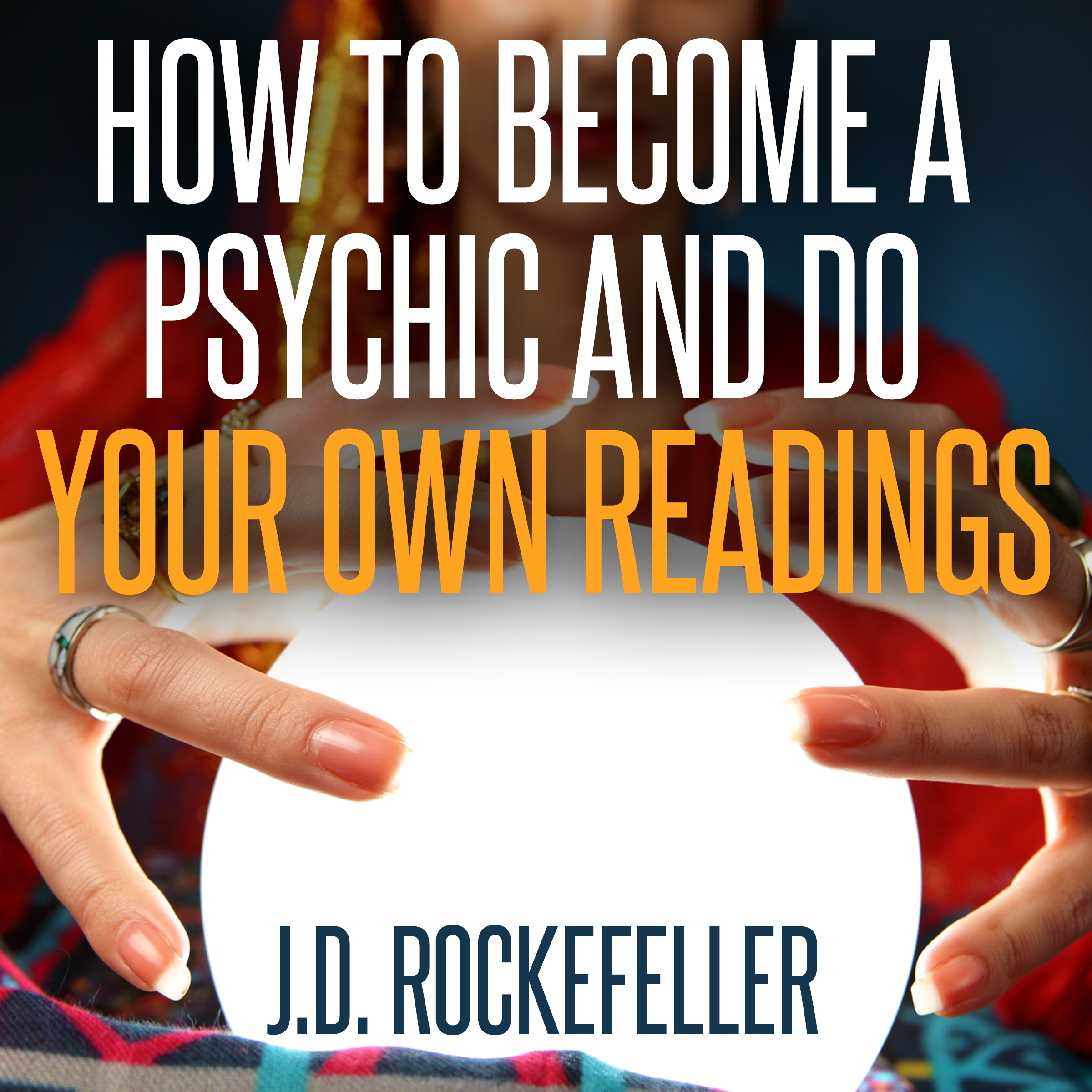 Printable How to Become a Psychic and Do Your Own Readings Audiobook Cover Art