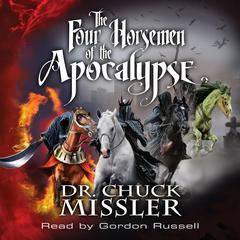 The Four Horsemen of the Apocalypse  Audiobook, by Chuck Missler
