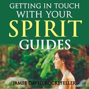 Getting in Touch with Your Spirit Guides Audiobook, by James David Rockefeller