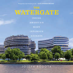 The Watergate: Inside America's Most Infamous Address Audiobook, by Joseph Rodota