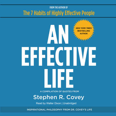 An Effective Life: Inspirational Philosophy from Dr. Covey's Life Audiobook, by Stephen R. Covey
