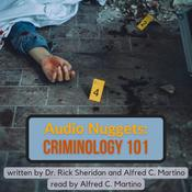 Audio Nuggets: Criminology 101 Audiobook, by Alfred C. Martino, Rick Sheridan