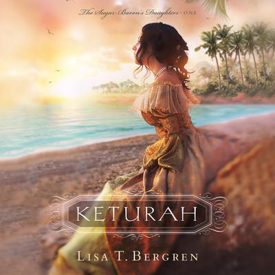 Keturah Audiobook, by Lisa T. Bergren