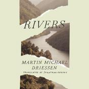 Rivers Audiobook, by Martin Michael Driessen