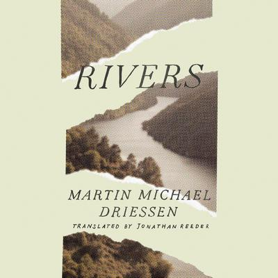Rivers Audiobook, by Martin Michael Driessen