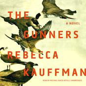 The Gunners: A Novel Audiobook, by Rebecca Kauffman|