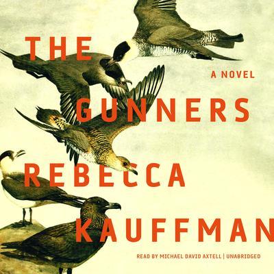The Gunners: A Novel Audiobook, by Rebecca Kauffman
