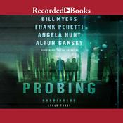 Probing Audiobook, by Frank Peretti, Angela Hunt, Alton Gansky, Bill Myers