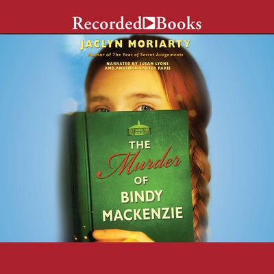 The Murder of Bindy Mackenzie Audiobook, by Jaclyn Moriarty