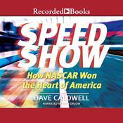 New York Times Speed Show: How Nascar Won the Heart of America Audiobook, by Dave Caldwell