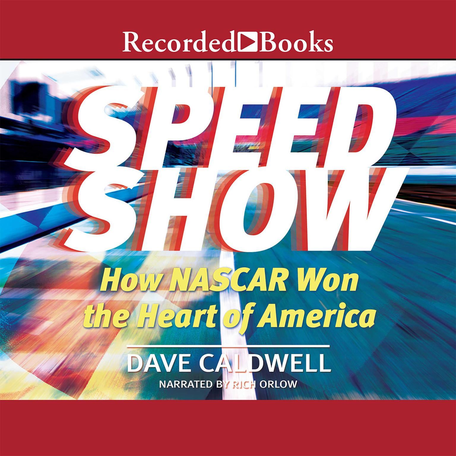 Printable New York Times Speed Show: How Nascar Won the Heart of America Audiobook Cover Art