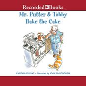 Mr. Putter and Tabby Bake the Cake Audiobook, by Cynthia Rylant