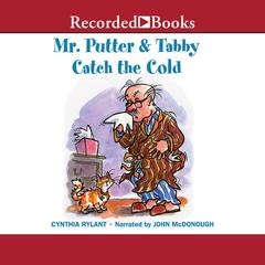 Mr. Putter and Tabby Catch the Cold Audiobook, by Cynthia Rylant