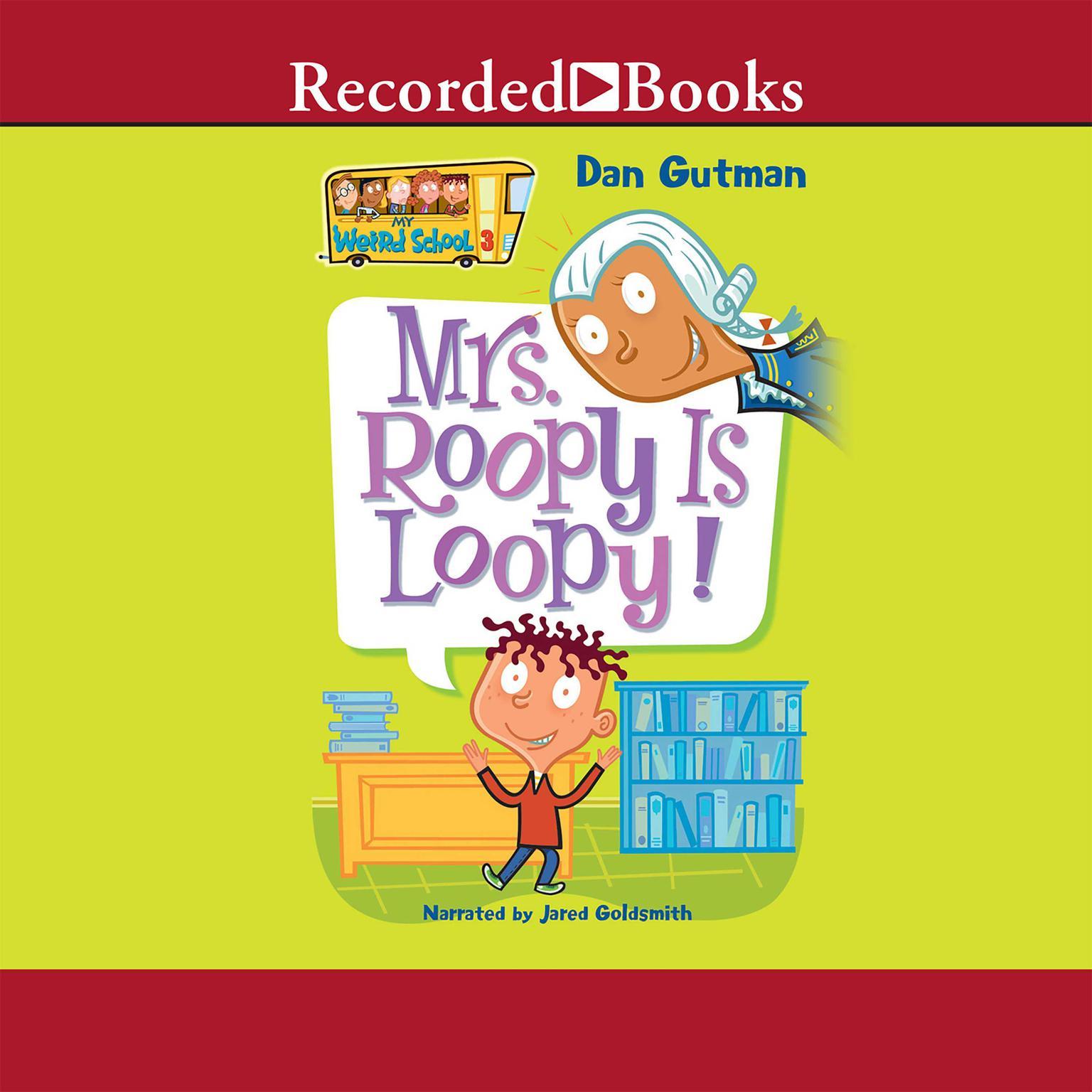 Mrs. Roopy Is Loopy! Audiobook, by Dan Gutman