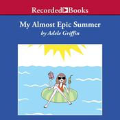 My Almost Epic Summer Audiobook, by Adele Griffin