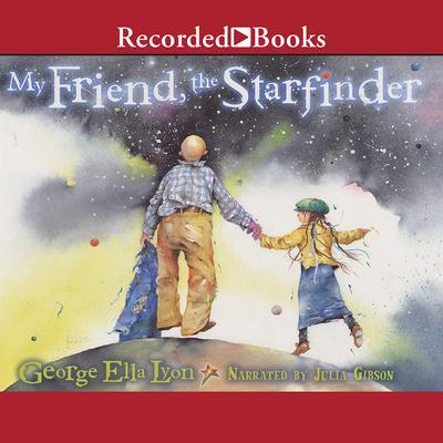My Friend, the Starfinder Audiobook, by George Ella Lyon