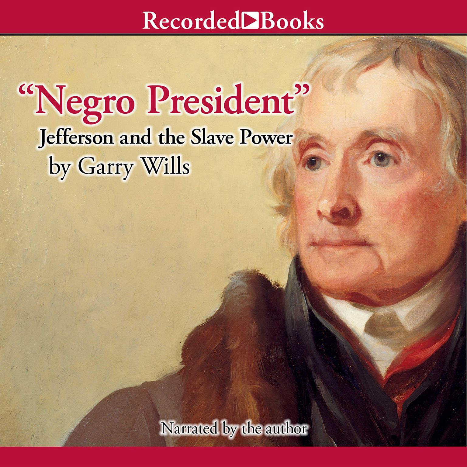 Printable Negro President: Jefferson and the Slave Power Audiobook Cover Art
