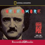 Nevermore: A Photobiography of Edgar Alan Poe Audiobook, by Karen Lange