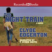 The Night Train: A Novel Audiobook, by Clyde Edgerton