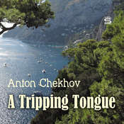 A Tripping Tongue Audiobook, by Anton Chekhov