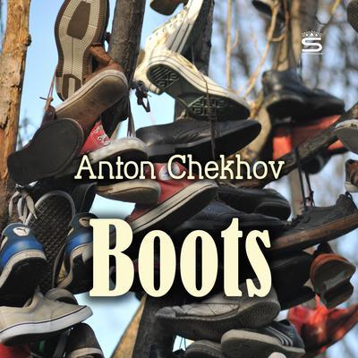 Boots Audiobook, by Anton Chekhov
