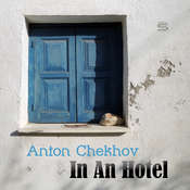 In An Hotel Audiobook, by Anton Chekhov