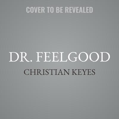Dr. Feelgood Audiobook, by Christian Keyes