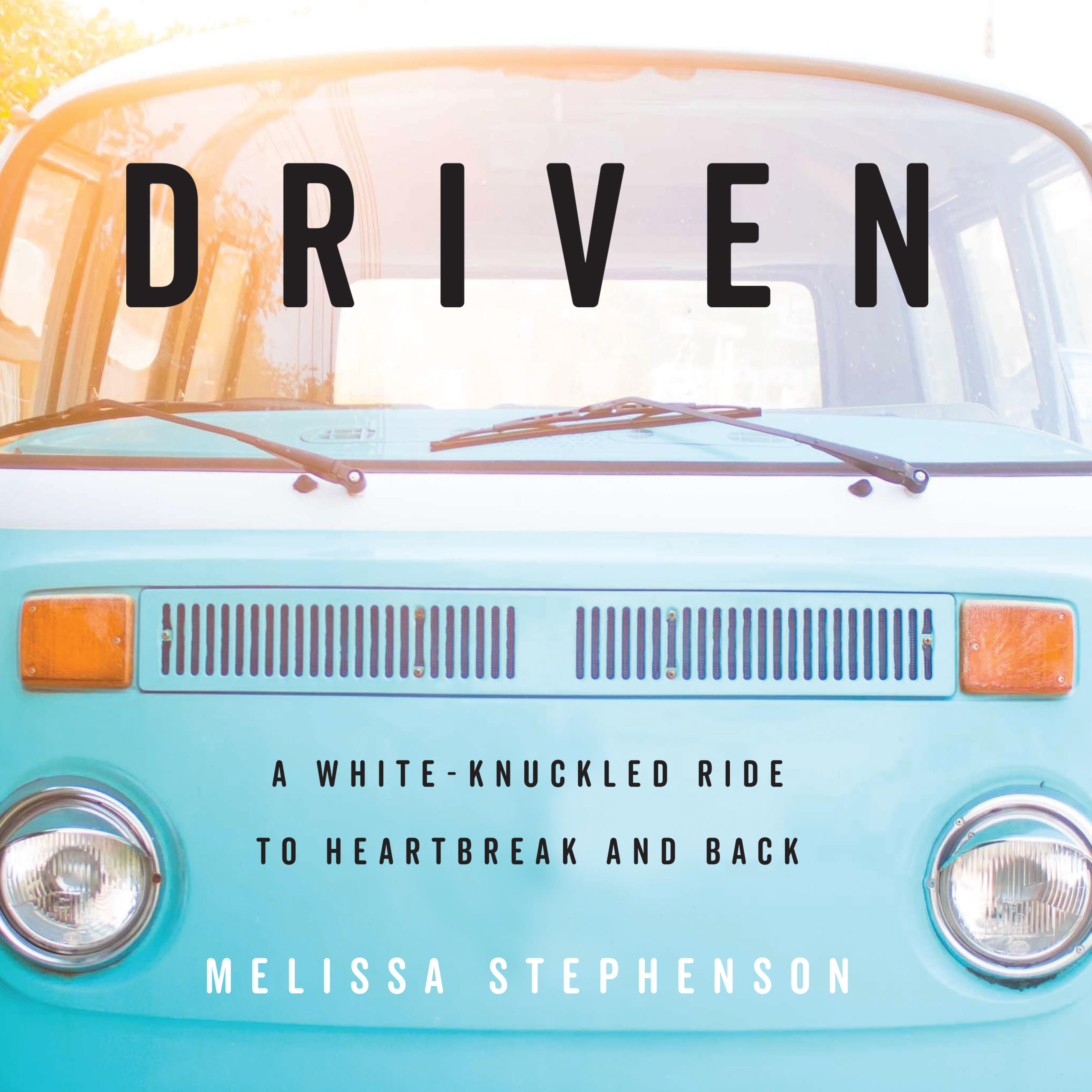 Printable Driven: A White-Knuckled Ride to Heartbreak and Back; A Memoir Audiobook Cover Art
