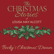 Beckys Christmas Dream Audiobook, by Louisa May Alcott