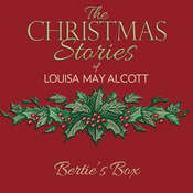 Berties Box Audiobook, by Louisa May Alcott
