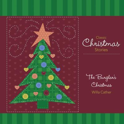 The Burglars Christmas Audiobook, by Willa Cather