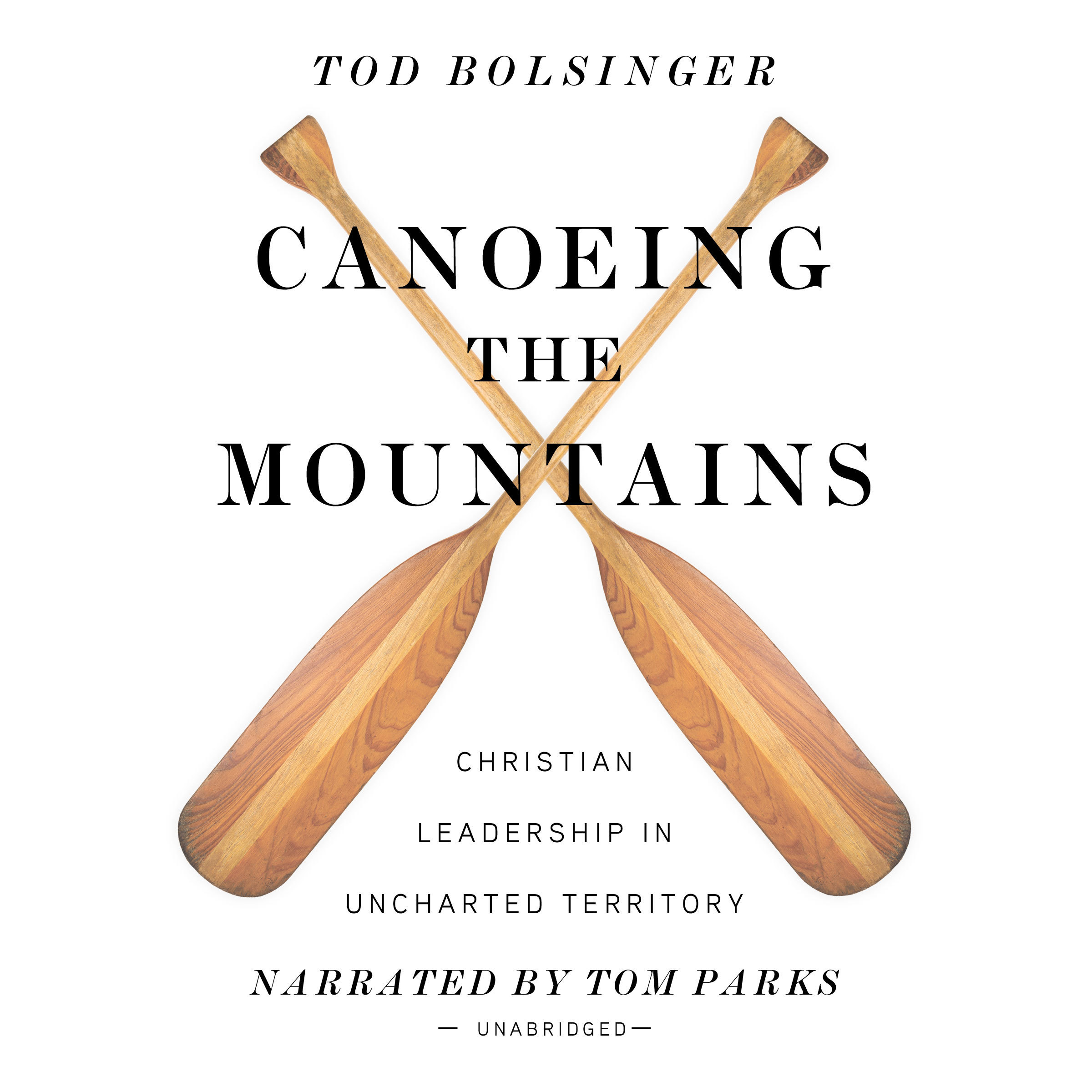 Printable Canoeing the Mountains: Christian Leadership in Uncharted Territory Audiobook Cover Art