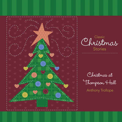 Christmas at Thompson Hall: And Other Christmas Stories Audiobook, by Anthony Trollope