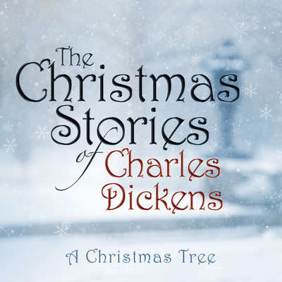 A Christmas Tree Audiobook, by Charles Dickens