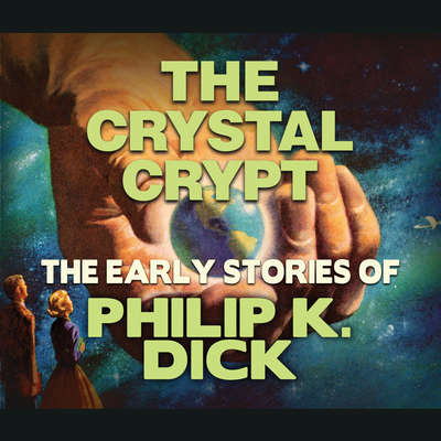 The Crystal Crypt Audiobook, by Philip K. Dick