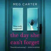 The Day She Cant Forget: The Heart-Stopping Psychological Suspense YouÂll Have to Keep Reading Audiobook, by Meg Carter