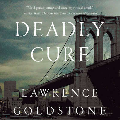 Deadly Cure: A Novel Audiobook, by Lawrence Goldstone