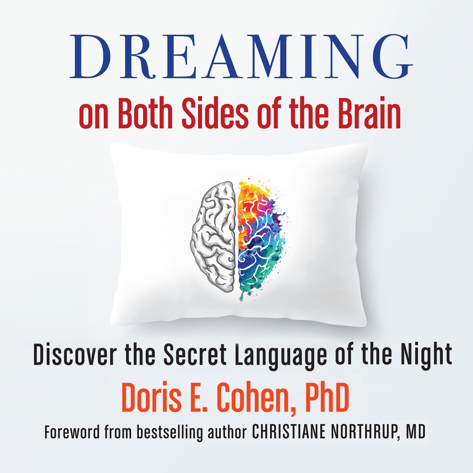 Printable Dreaming on Both Sides of the Brain: Discover the Secret Language of the Night Audiobook Cover Art