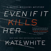 Even If It Kills Her Audiobook, by Kate White