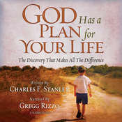 God Has a Plan for Your Life: The Discovery that Makes All the Difference Audiobook, by Charles F. Stanley