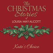 Kates Choice Audiobook, by Louisa May Alcott