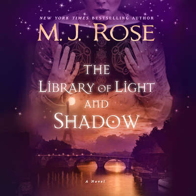 The Library of Light and Shadow: A Novel Audiobook, by M. J. Rose