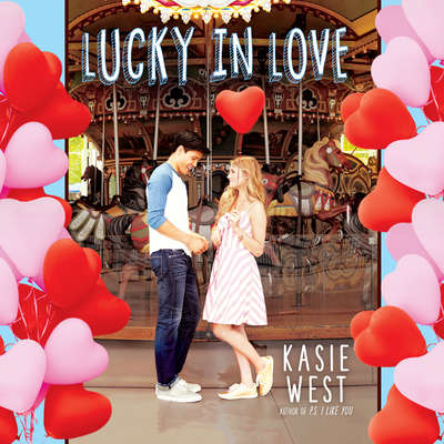 Lucky in Love Audiobook, by Kasie West