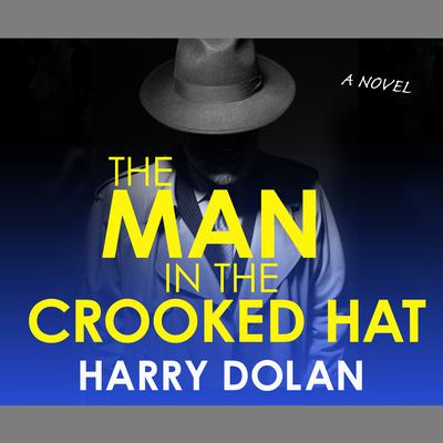 The Man in the Crooked Hat Audiobook, by Harry Dolan