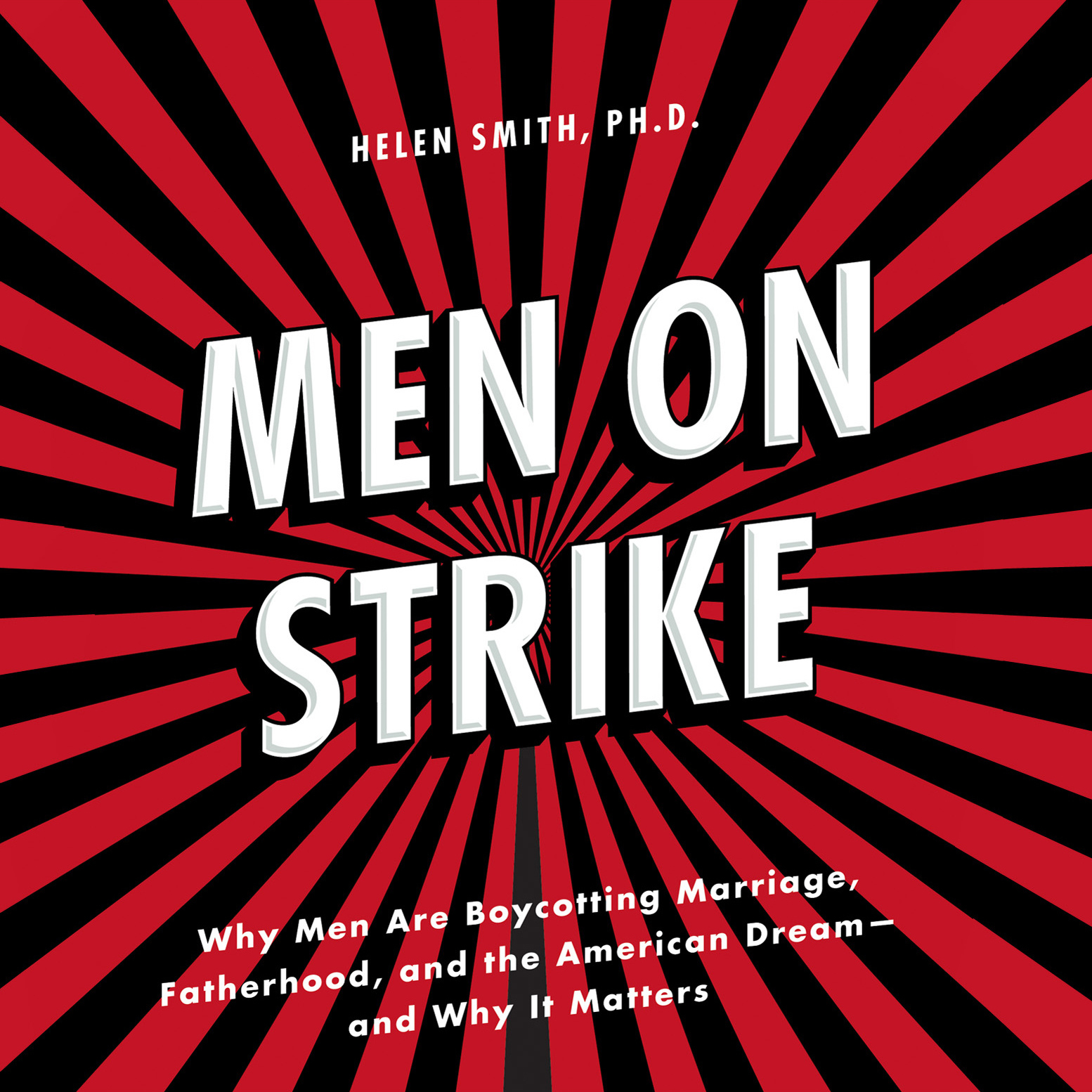 Printable Men on Strike: Why Men Are Boycotting Marriage, Fatherhood, and the American Dream - and Why It Matters Audiobook Cover Art